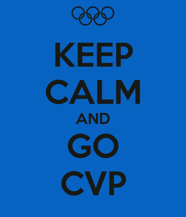 KEEP CALM AND GO CVP