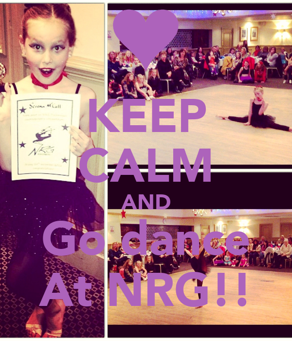 KEEP CALM AND Go dance At NRG!!
