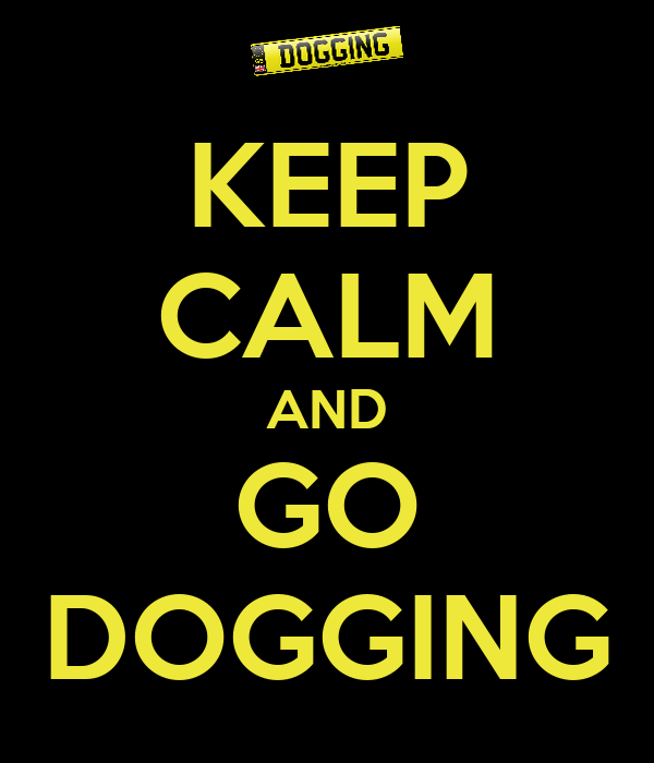 KEEP CALM AND GO DOGGING