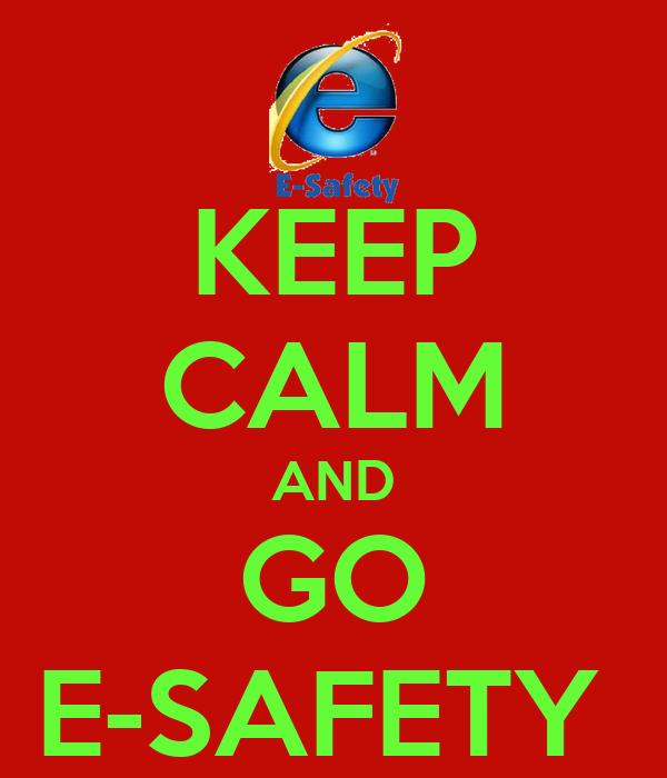 KEEP CALM AND GO E-SAFETY