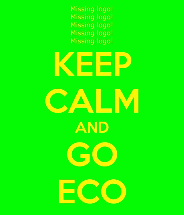 KEEP CALM AND GO ECO