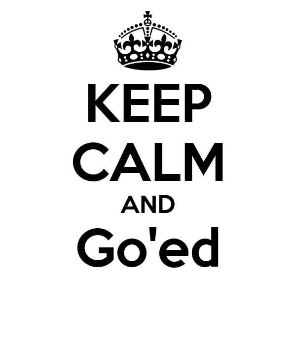 KEEP CALM AND Go'ed