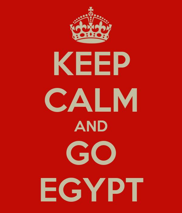 KEEP CALM AND GO EGYPT
