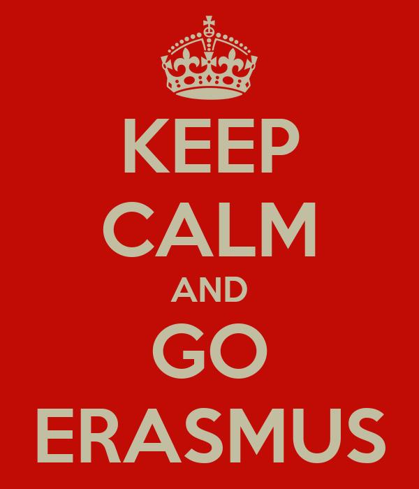 KEEP CALM AND GO ERASMUS