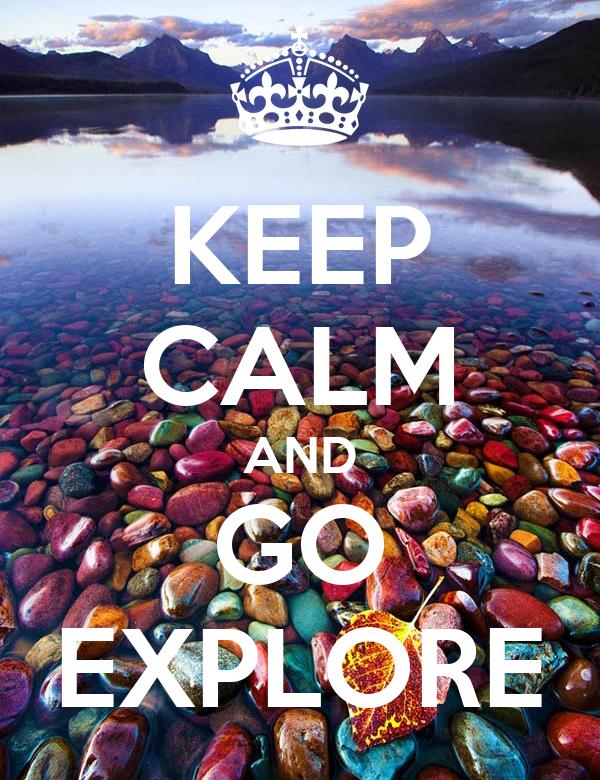 KEEP CALM AND GO EXPLORE
