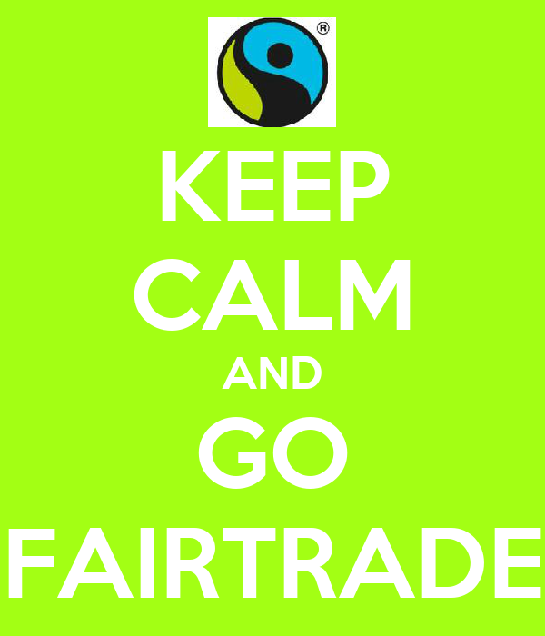 KEEP CALM AND GO FAIRTRADE