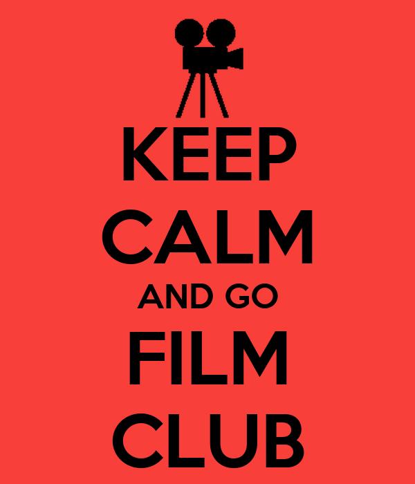 KEEP CALM AND GO FILM CLUB