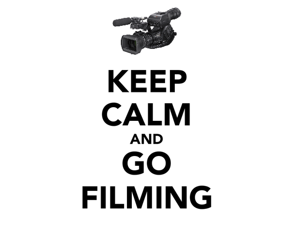 KEEP CALM AND GO FILMING