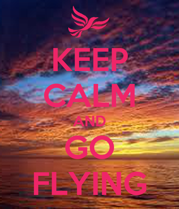 KEEP CALM AND GO FLYING