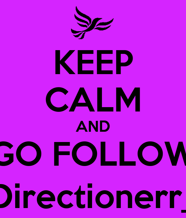KEEP CALM AND GO FOLLOW @Directionerr_ID
