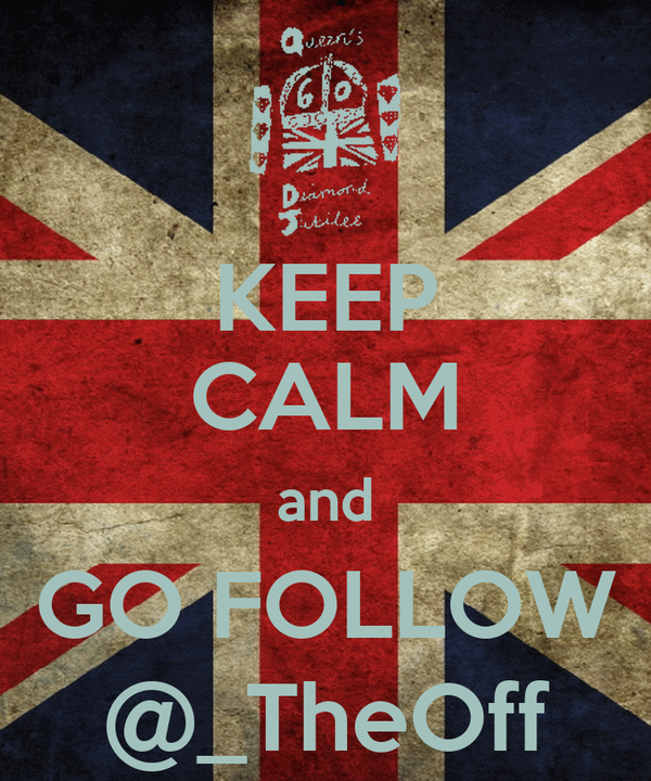 KEEP CALM and GO FOLLOW @_TheOff