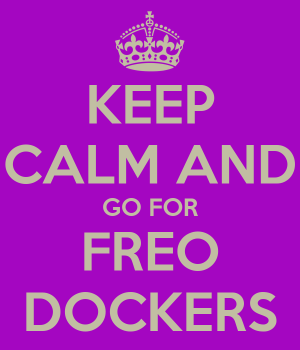 KEEP CALM AND GO FOR FREO DOCKERS