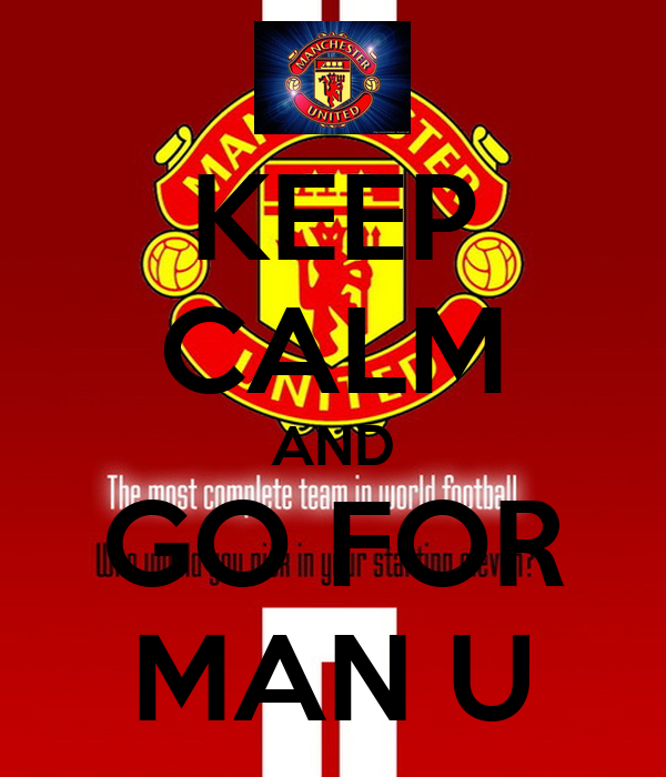 KEEP CALM AND GO FOR MAN U