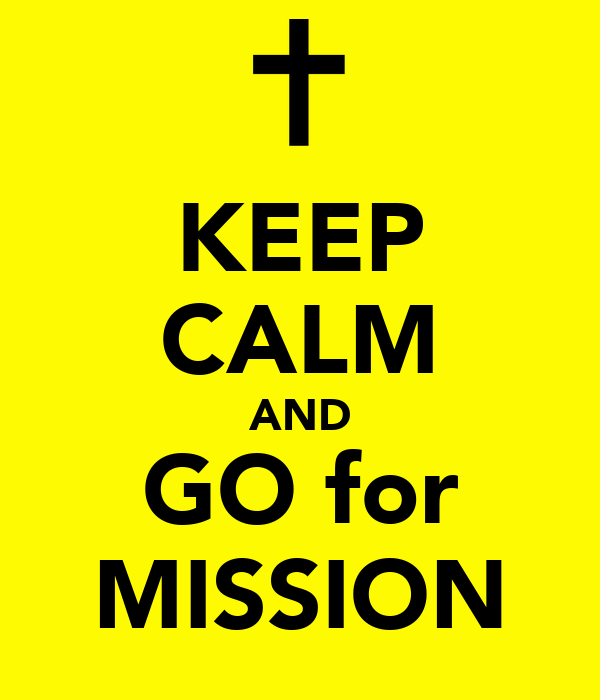 KEEP CALM AND GO for MISSION