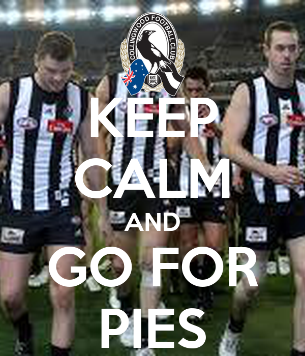 KEEP CALM AND GO FOR PIES