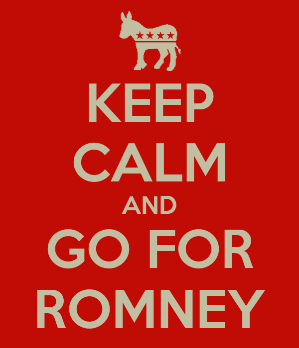 KEEP CALM AND GO FOR ROMNEY