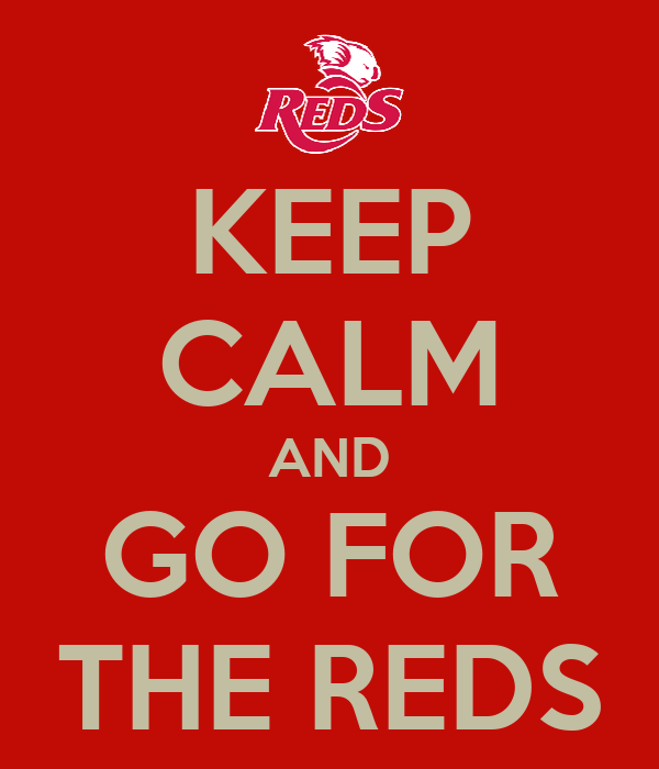 KEEP CALM AND GO FOR THE REDS