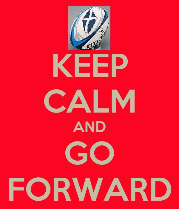 KEEP CALM AND GO FORWARD