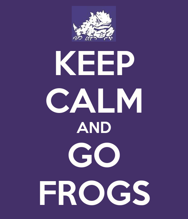KEEP CALM AND GO FROGS