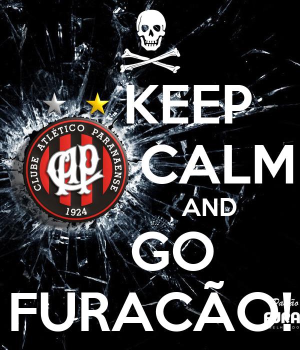 KEEP          CALM                  AND    GO FURACÃO!