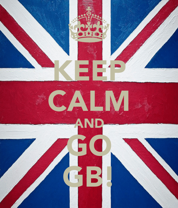 KEEP CALM AND GO GB!