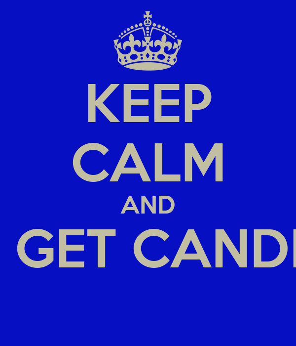 KEEP CALM AND GO GET CANDLES