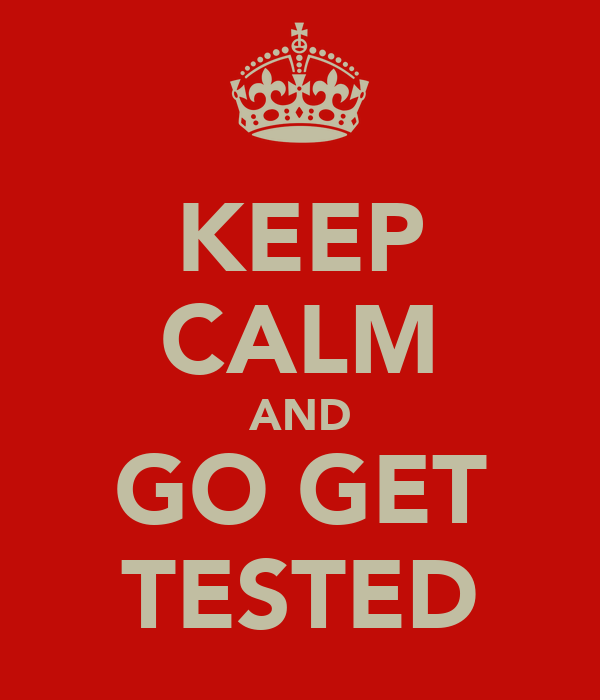 KEEP CALM AND GO GET TESTED