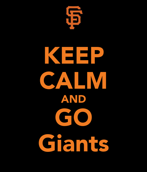 KEEP CALM AND GO Giants