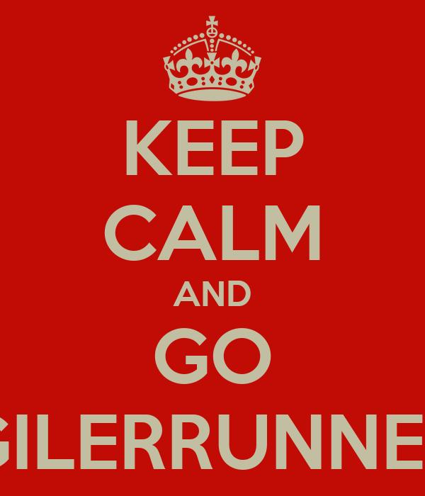 KEEP CALM AND GO GILERRUNNER