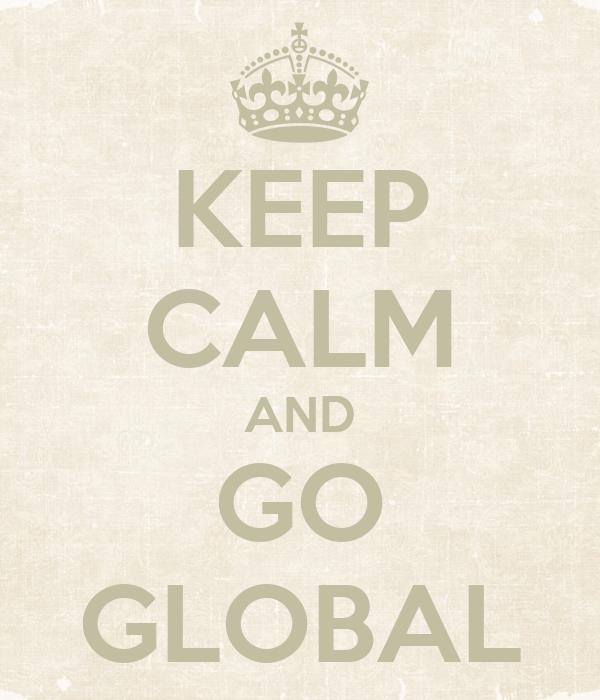 KEEP CALM AND GO GLOBAL