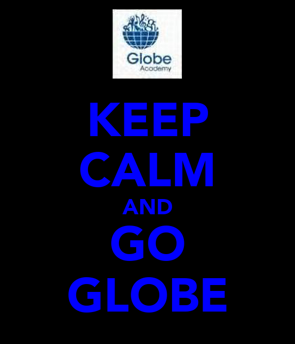 KEEP CALM AND GO GLOBE