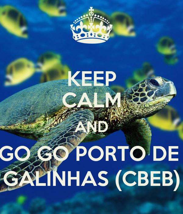 KEEP CALM AND GO GO PORTO DE  GALINHAS (CBEB)