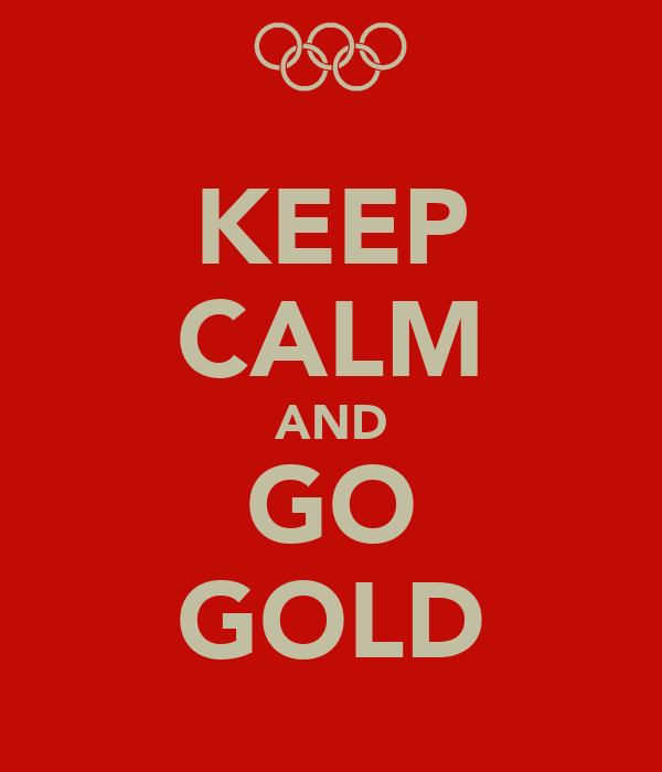 KEEP CALM AND GO GOLD