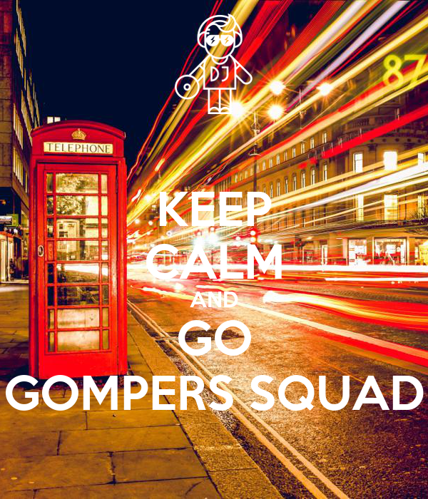 KEEP CALM AND GO GOMPERS SQUAD