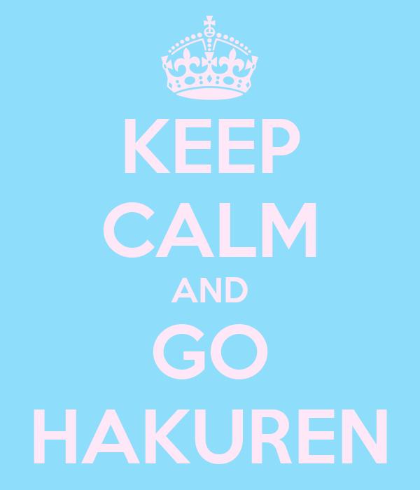 KEEP CALM AND GO HAKUREN