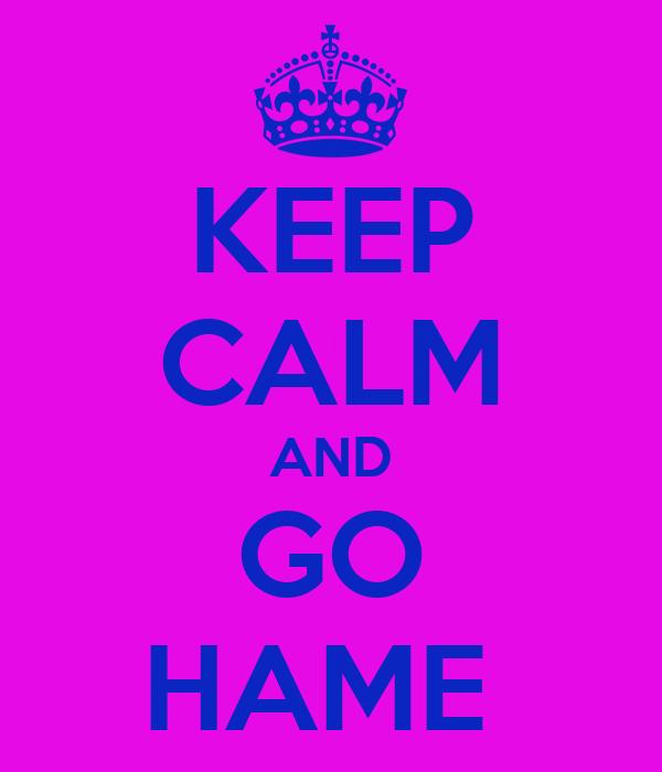 KEEP CALM AND GO HAME