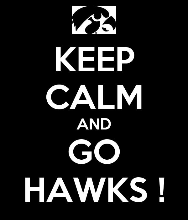 KEEP CALM AND GO HAWKS !