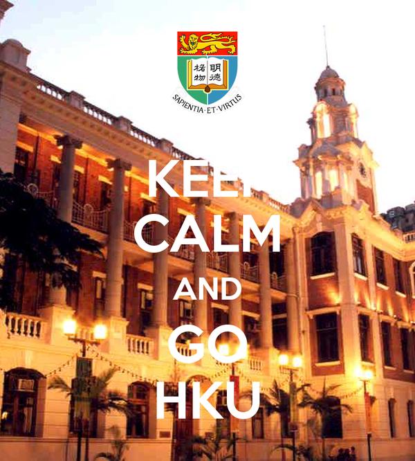 KEEP CALM AND GO HKU