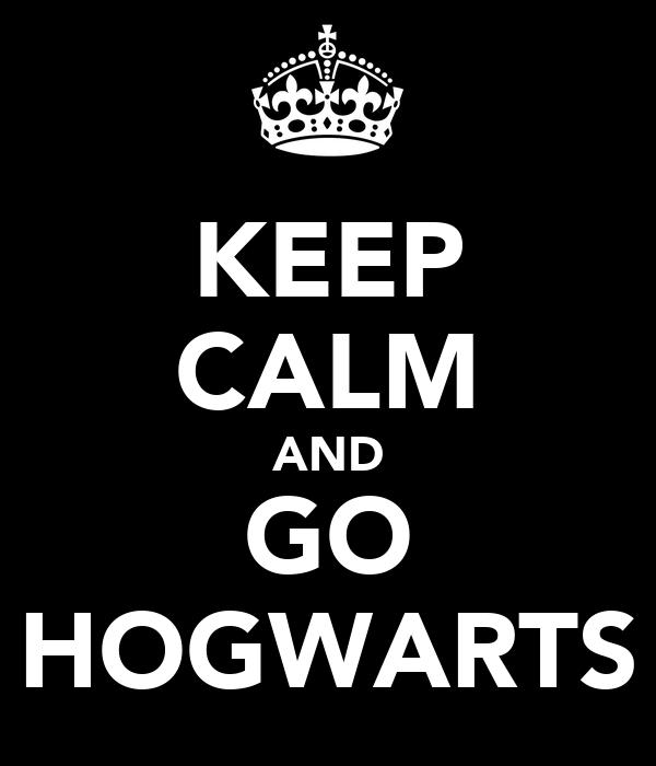 KEEP CALM AND GO HOGWARTS