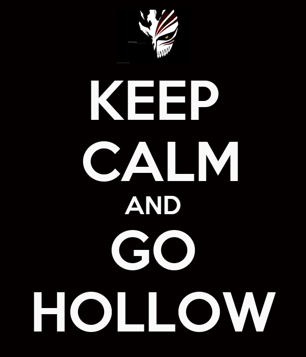 KEEP  CALM AND GO HOLLOW