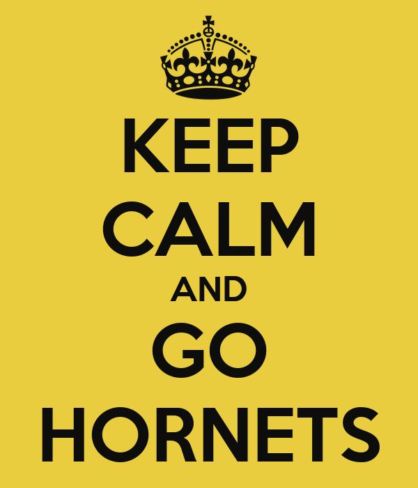 KEEP CALM AND GO HORNETS