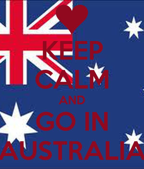 KEEP CALM AND GO IN AUSTRALIA