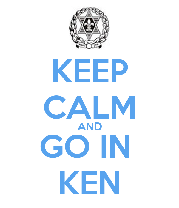 KEEP CALM AND GO IN  KEN