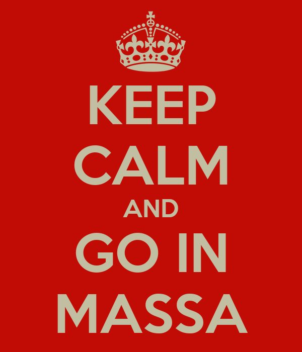 KEEP CALM AND GO IN MASSA
