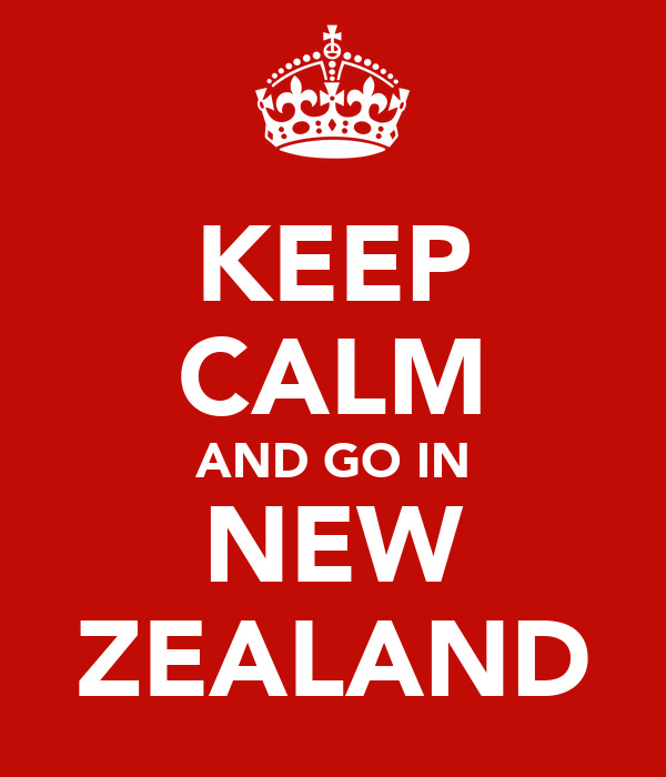 KEEP CALM AND GO IN NEW ZEALAND