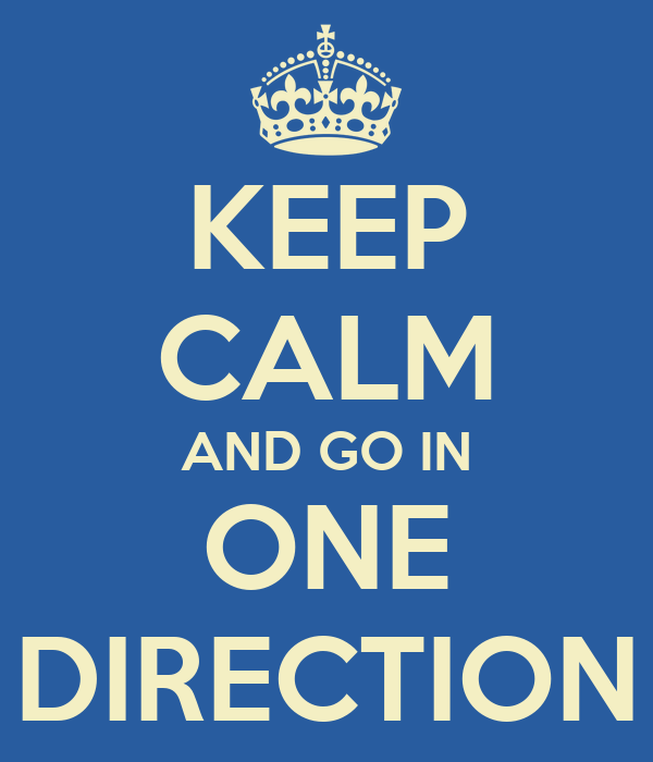 KEEP CALM AND GO IN ONE DIRECTION