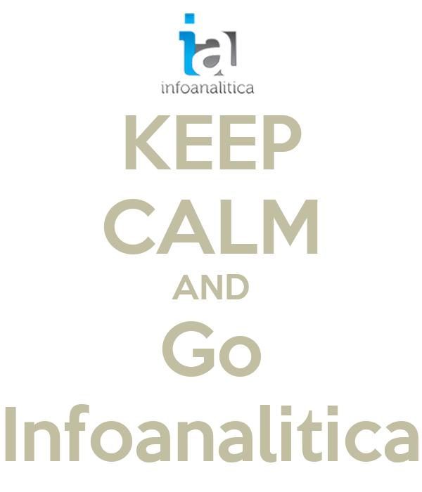 KEEP CALM AND Go Infoanalitica
