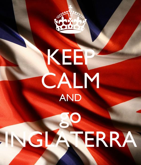 KEEP CALM AND go INGLATERRA