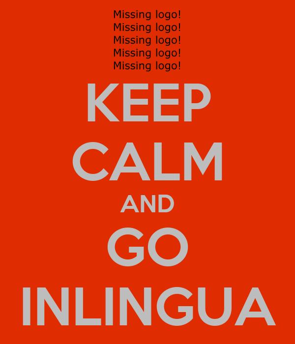 KEEP CALM AND GO INLINGUA