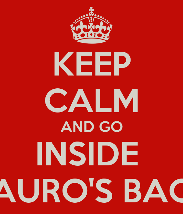 KEEP CALM AND GO INSIDE  AURO'S BAG